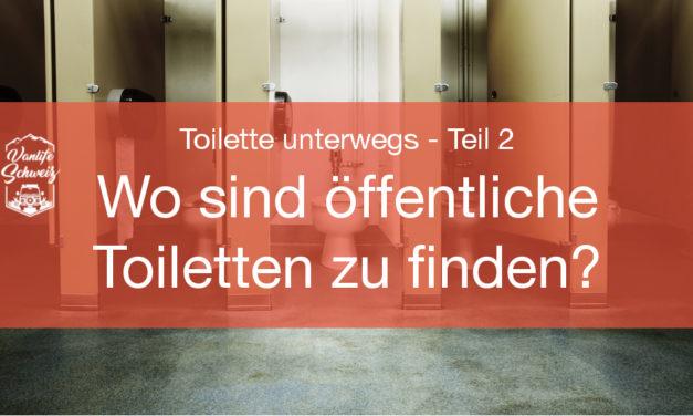 Wo sind öffentliche Toiletten zu finden? – Toilette unterwegs – Teil 2