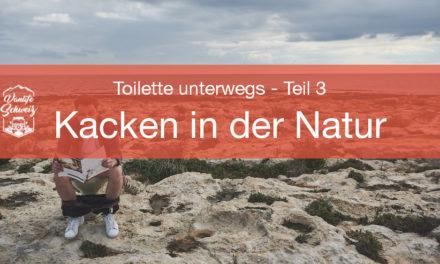 Kacken in der Natur – Toilette unterwegs – Teil 3