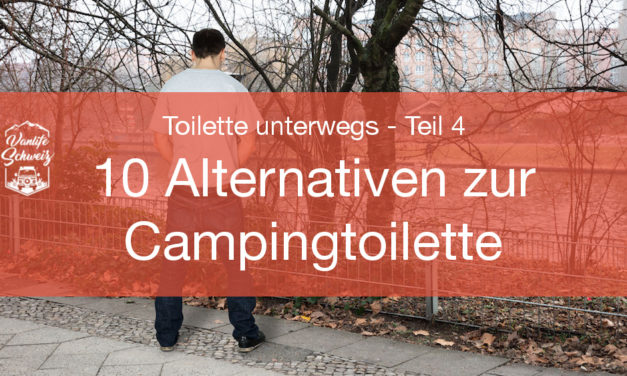 10 Alternativen zur Campingtoilette – Toilette unterwegs – Teil 4