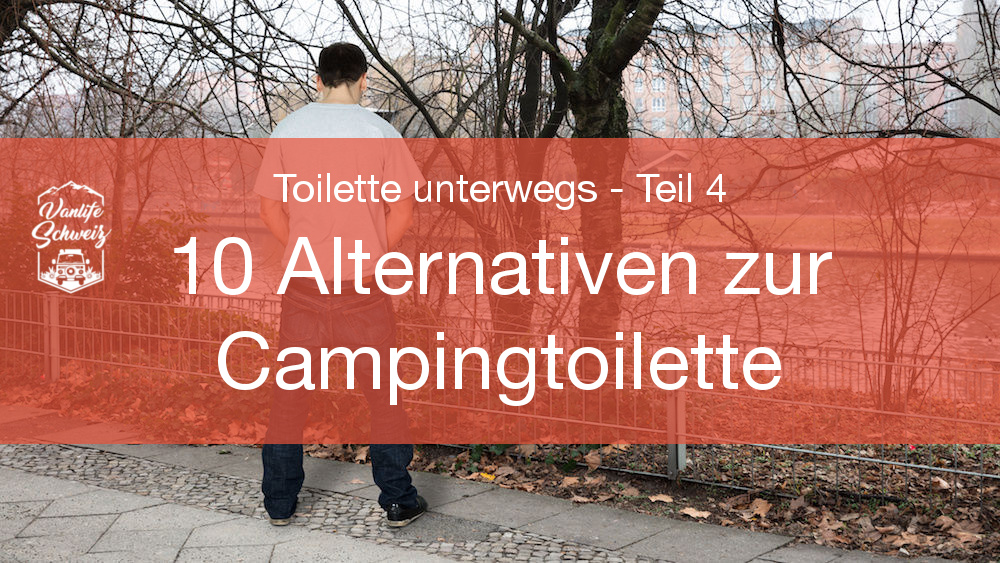 10 Alternativen zur Campingtoilette – Toilette unterwegs – Teil 4